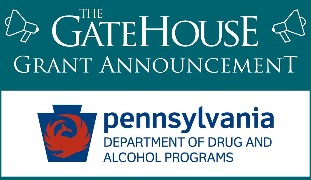 The GateHouse Receives Grant from the PA Department of Drug and Alcohol Programs to Add to its Opioid Treatment Services